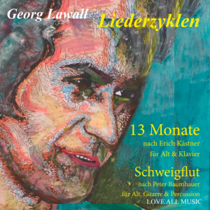 Lawall - Liederzyklen, 13 Monate und Schweigflut