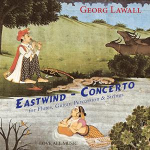 Lawall - Eastwind-Concerto für Shakuhachi, Gitarre, Percussion und Streicher